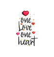 one love one heart vector image