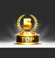 top 5 best podium award sign golden object vector image