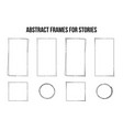 abstract frames for social media stories set vector image vector image