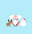 santa claus with snow man and deer merry vector image vector image
