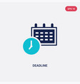two color deadline icon from creative pocess vector image vector image