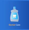 dental care concept mouthwash prevention vector image