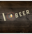 I love beer badges logos and labels for any use vector image vector image