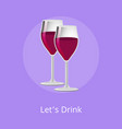 lets drink pair glasses elite red wine alcohol vector image vector image