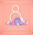 8 march international women day background vector image