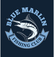 blue marlin fishing club for t-shirt and other vector image