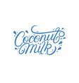 coconut milk hand written lettering for logo vector image
