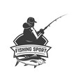 fishing sport emblem template with fisherman and vector image vector image