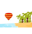 shore of tropical island air balloon in the air vector image vector image