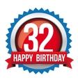 Thirty two years happy birthday badge ribbon vector image vector image