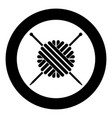 ball of wool yarn and knitting needles icon black vector image
