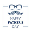 happy father s day card cute poster vector image