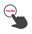 hand presses the button with text yes no vector image vector image