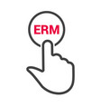 hand presses the button with text erm vector image vector image