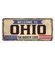 welcome to ohio vintage rusty metal sign vector image vector image