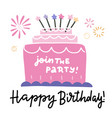 big bday cake and happy birthday phrase lettering vector image vector image