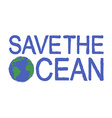 Save the ocean grunge graffiti print sign with vector image vector image