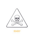 deadly danger symbol with skull and crossbones vector image