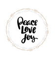 peace love joy hand written typography poster vector image vector image