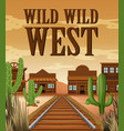 poster for wild west town vector image vector image