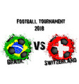 soccer game brazil vs switzerland vector image vector image