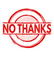 no thanks stamp vector image vector image