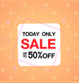 today only sale up to 50 square frame background vector image vector image