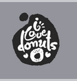 i love donuts in a speech bubble vector image vector image