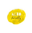keto friendly lettering on hand paint yellow vector image vector image