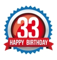 Thirty three years happy birthday badge ribbon vector image