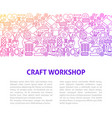 craft workshop line design template vector image vector image