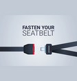 fasten your seat belt sign safe trip safety first vector image vector image