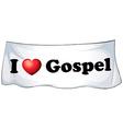 I love Gospel vector image vector image