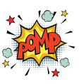 pomp comic word vector image vector image