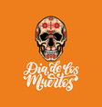 dia de los muertos translated from spanish day vector image