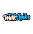 milkshake hand drawn modern brush lettering vector image vector image