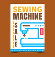 sewing machine sale creative promo poster vector image vector image