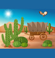 desert scene with wagon and cactus vector image vector image
