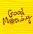 Good morning word written in calligraphy style vector image