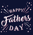 happy fathers day typography design vector image vector image