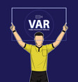 football referee shows video assistant referees vector image vector image