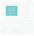 406 high quality universal thin line icons vector image vector image