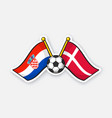 flags croatia and denmark with soccer ball vector image vector image