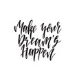 make your dream hand drawn lettering quote vector image