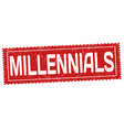 millennials grunge rubber stamp vector image vector image