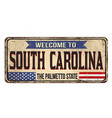 welcome to south carolina vintage rusty metal sign vector image vector image