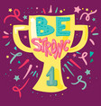 be strong lettering vector image vector image