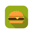 cheeseburger or hamburger flat icon fast food vector image