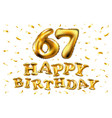 happy birthday 67th celebration gold balloons and vector image vector image