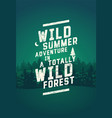 wild forest and ecotourism vintage grunge poster vector image vector image